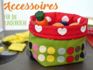 Utensilo aus Stoff und Spielzeug für die Kinderküche selber genäht