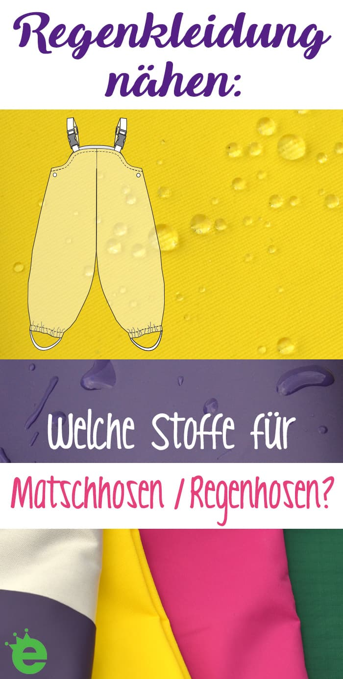 Regenkleidung nähen: Welche Stoffe eignen sich für Matschhosen und regenhosen?
