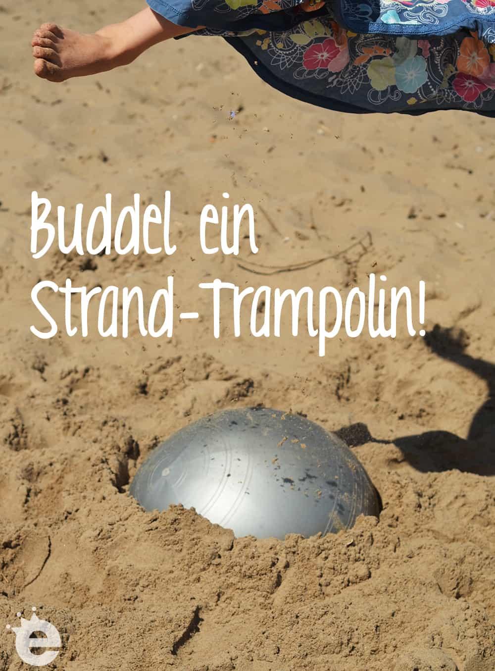Buddel dir ein Strand-Trampolin aus einem großen Ball
