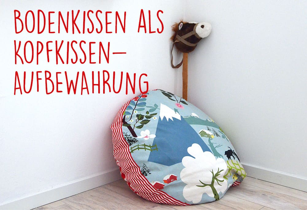 großes Bodenkissen / Pouch als Kopfkissen-Aufbewahrung: Kissenbezug nähen